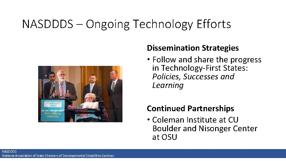 NASDDDS – Ongoing Technology Efforts Dissemination Strategies • Follow and share the progress in