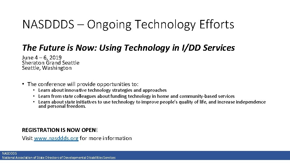 NASDDDS – Ongoing Technology Efforts The Future is Now: Using Technology in I/DD Services