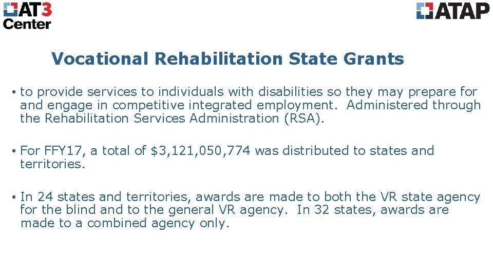 Vocational Rehabilitation State Grants • to provide services to individuals with disabilities so they