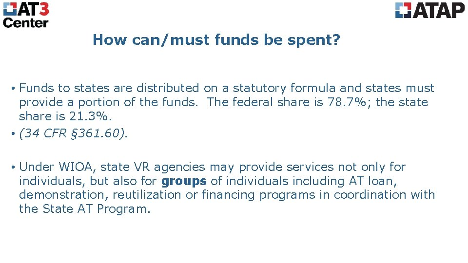 How can/must funds be spent? • Funds to states are distributed on a statutory