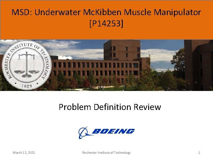 MSD: Underwater Mc. Kibben Muscle Manipulator [P 14253] Problem Definition Review March 12, 2021