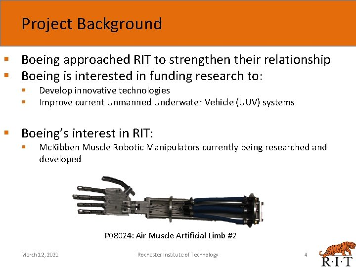 Project Background § Boeing approached RIT to strengthen their relationship § Boeing is interested