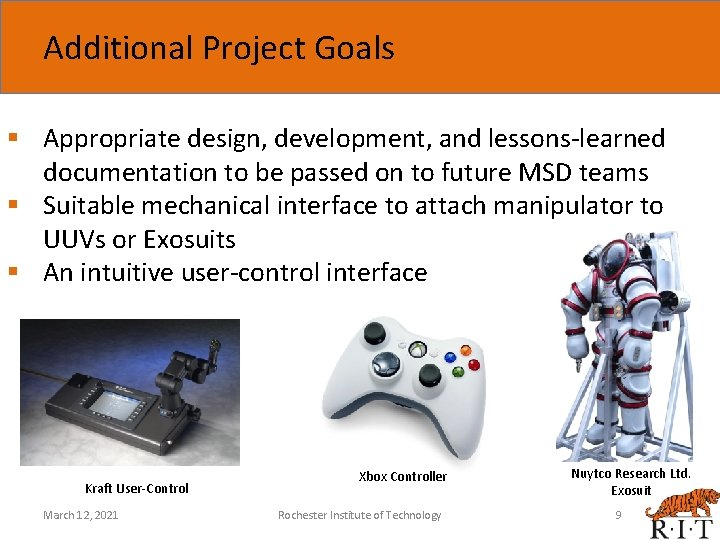 Additional Project Goals § Appropriate design, development, and lessons-learned documentation to be passed on