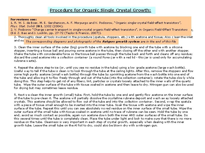 Procedure for Organic Single Crystal Growth: For reviews see: cleaning is done powder-free gloves):