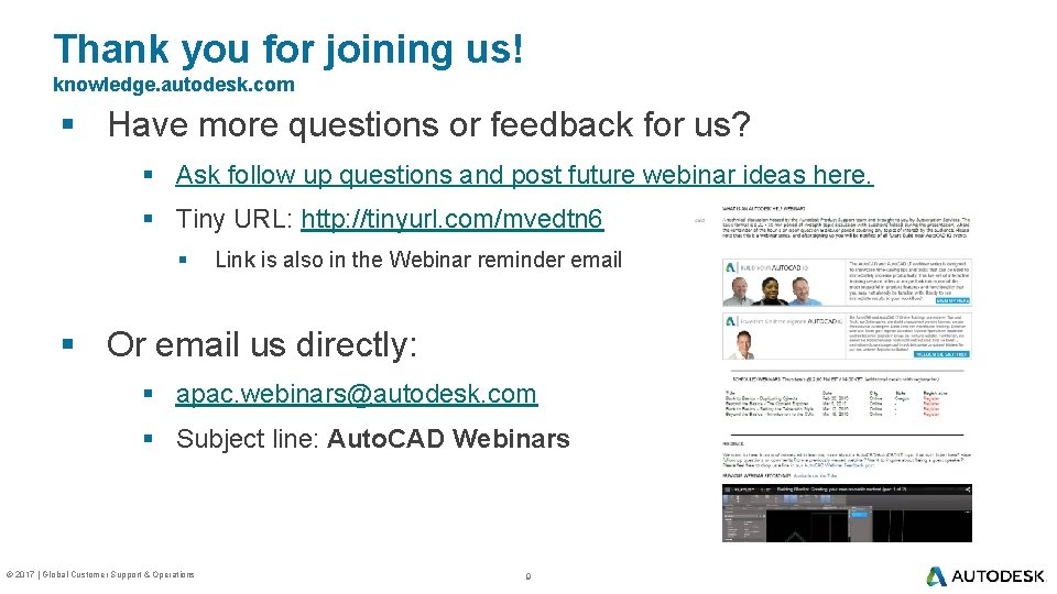 Thank you for joining us! knowledge. autodesk. com § Have more questions or feedback