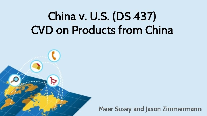 China v. U. S. (DS 437) CVD on Products from China Meer Susey and