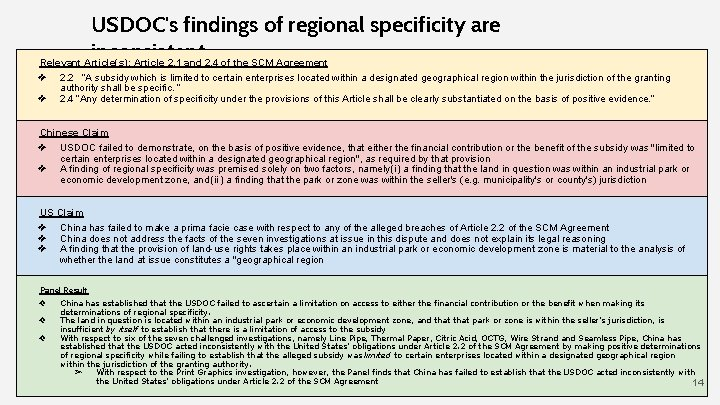 USDOC's findings of regional specificity are inconsistent Relevant Article(s): Article 2. 1 and 2.