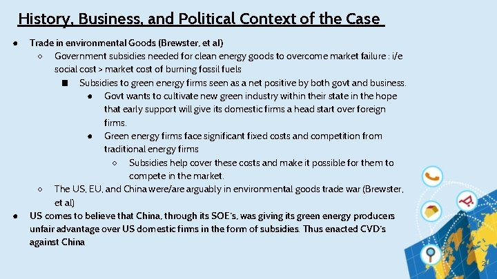 History, Business, and Political Context of the Case ● ● Trade in environmental Goods