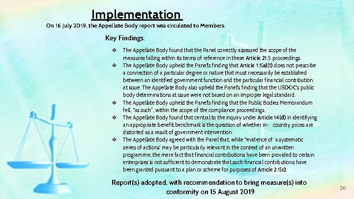 Implementation On 16 July 2019, the Appellate Body report was circulated to Members. Key