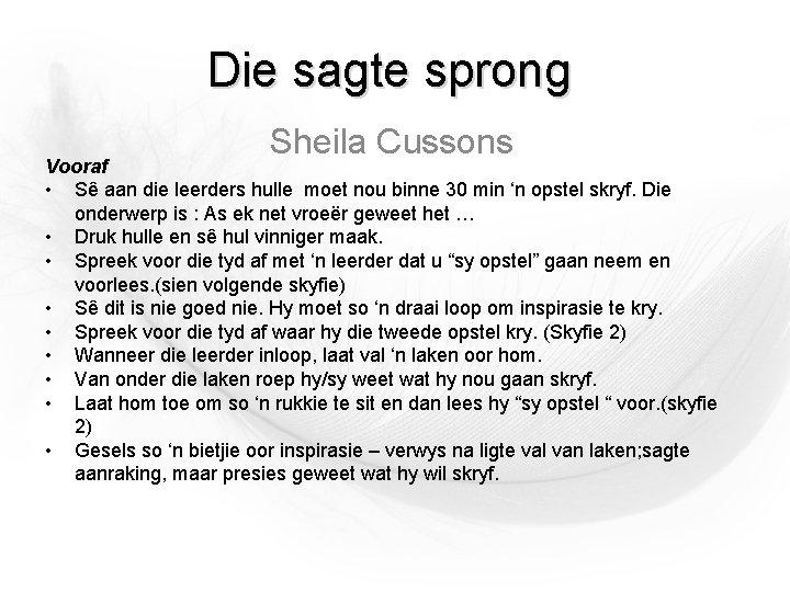 Die sagte sprong Sheila Cussons Vooraf • Sê aan die leerders hulle moet nou