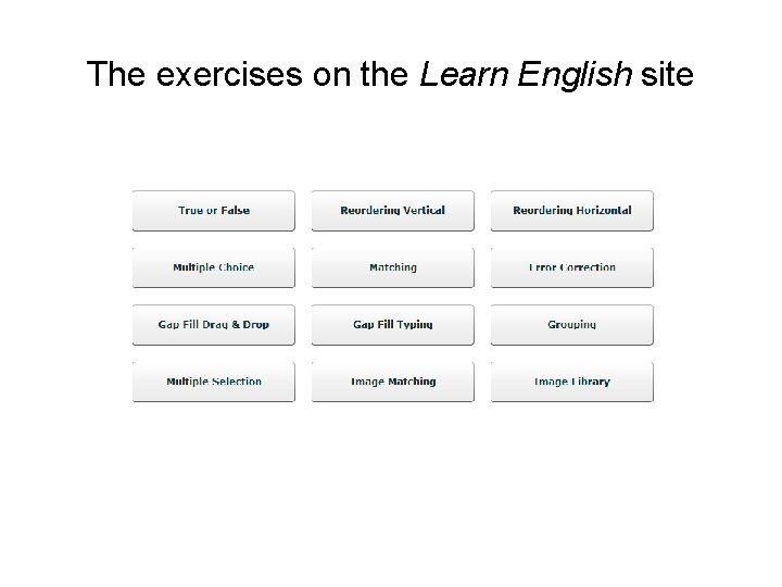 The exercises on the Learn English site