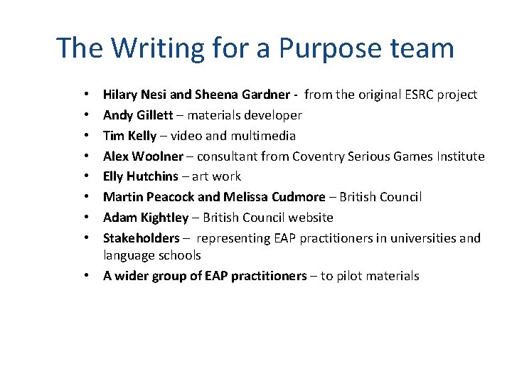 The Writing for a Purpose team Hilary Nesi and Sheena Gardner - from the