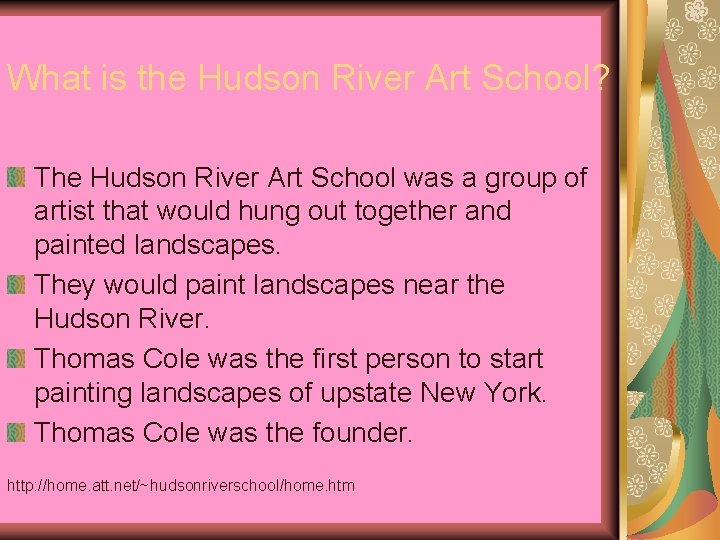 What is the Hudson River Art School? The Hudson River Art School was a