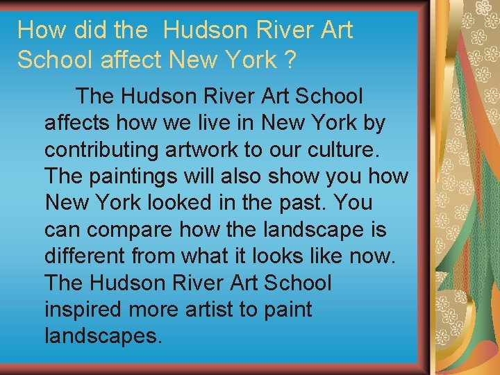 How did the Hudson River Art School affect New York ? The Hudson River