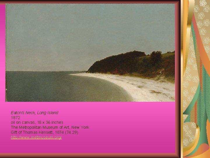 Eaton's Neck, Long Island 1872 oil on canvas, 18 x 36 inches The Metropolitan
