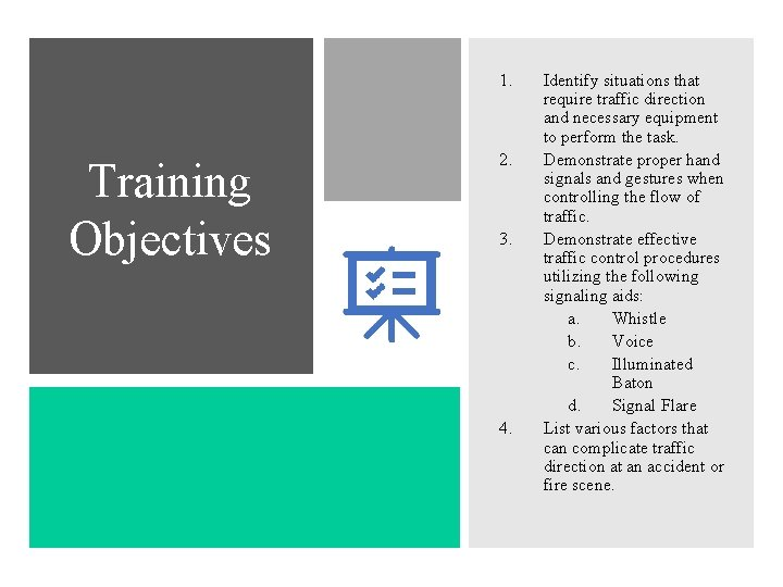 1. Training Objectives 2. 3. 4. Identify situations that require traffic direction and necessary
