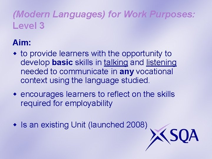 (Modern Languages) for Work Purposes: Level 3 Aim: w to provide learners with the