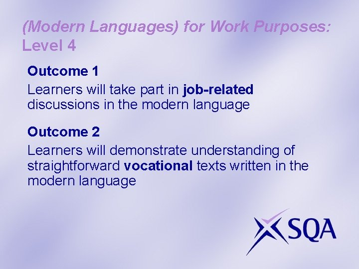 (Modern Languages) for Work Purposes: Level 4 Outcome 1 Learners will take part in