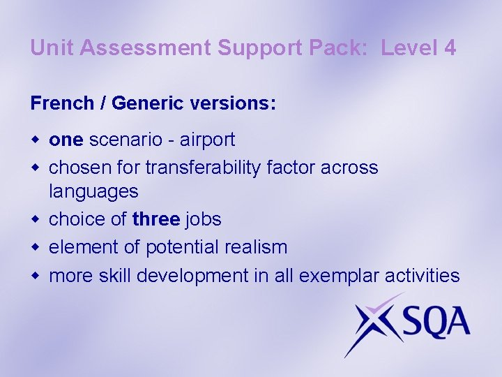 Unit Assessment Support Pack: Level 4 French / Generic versions: w one scenario -