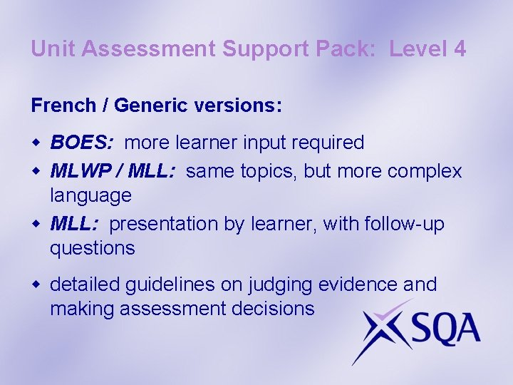 Unit Assessment Support Pack: Level 4 French / Generic versions: w BOES: more learner