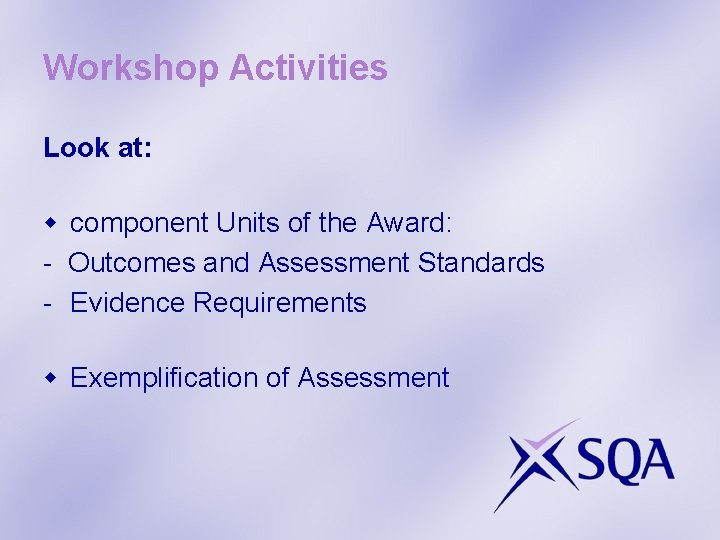 Workshop Activities Look at: w component Units of the Award: - Outcomes and Assessment