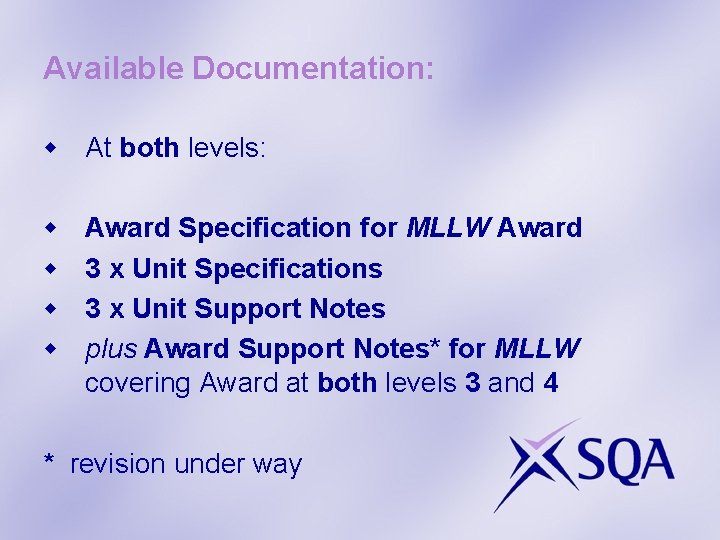 Available Documentation: w At both levels: w w Award Specification for MLLW Award 3