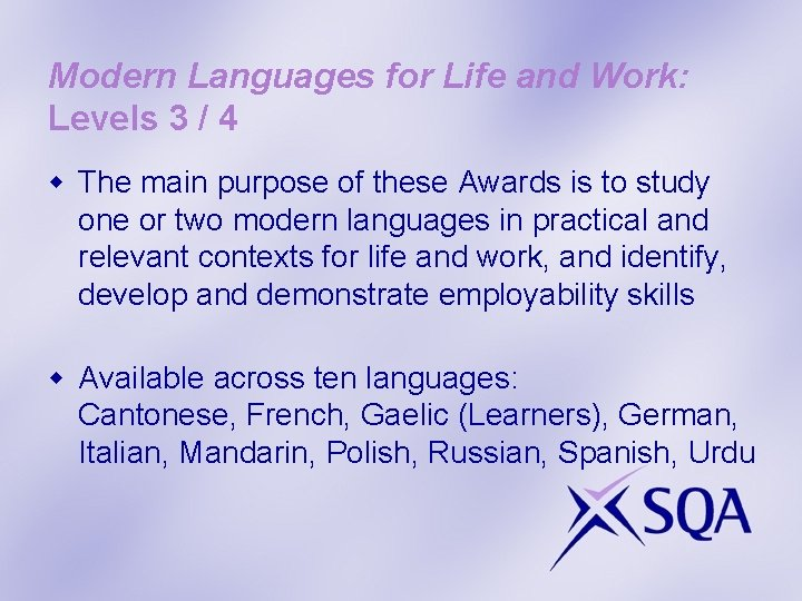 Modern Languages for Life and Work: Levels 3 / 4 w The main purpose