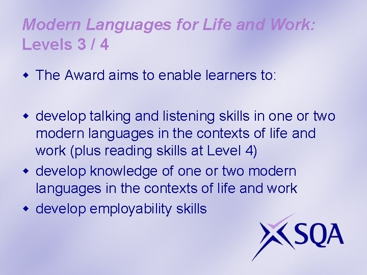 Modern Languages for Life and Work: Levels 3 / 4 w The Award aims