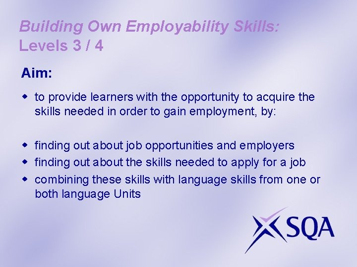 Building Own Employability Skills: Levels 3 / 4 Aim: w to provide learners with