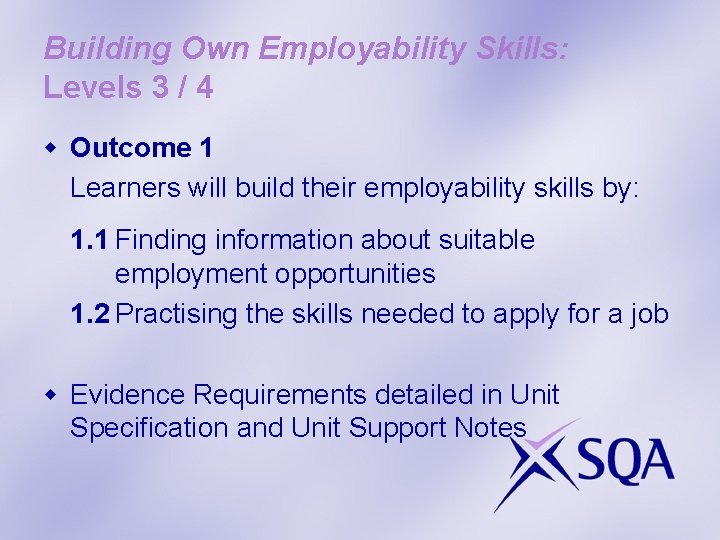 Building Own Employability Skills: Levels 3 / 4 w Outcome 1 Learners will build