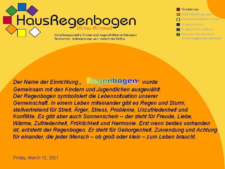 """Der Name der Einrichtung """" Regenbogen"""" wurde Gemeinsam mit den Kindern und Jugendlichen ausgewählt."""