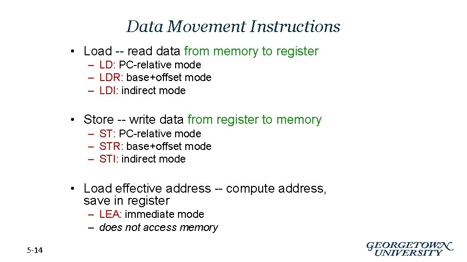Data Movement Instructions • Load -- read data from memory to register – LD: