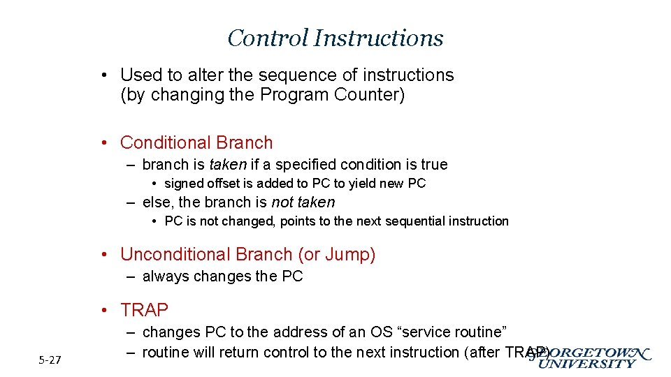 Control Instructions • Used to alter the sequence of instructions (by changing the Program