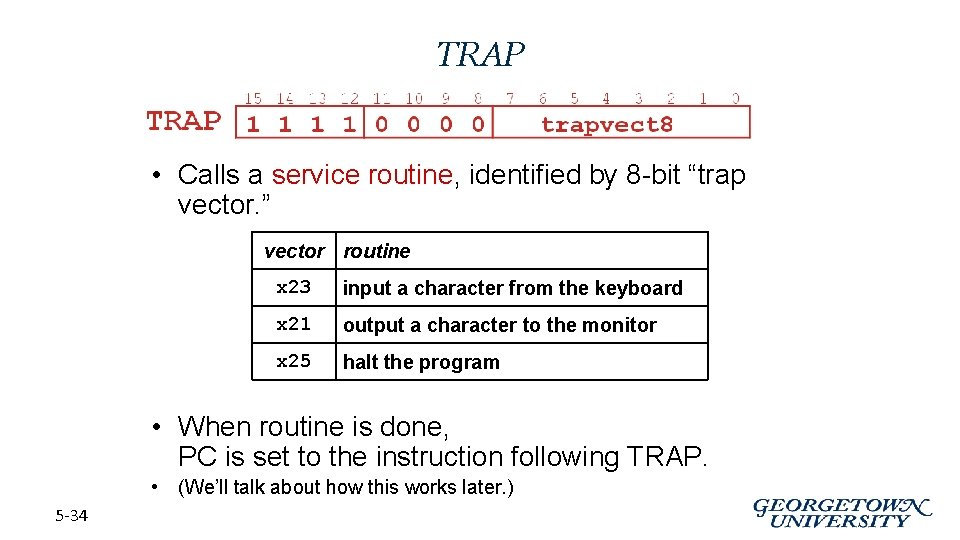 """TRAP • Calls a service routine, identified by 8 -bit """"trap vector. """" vector"""