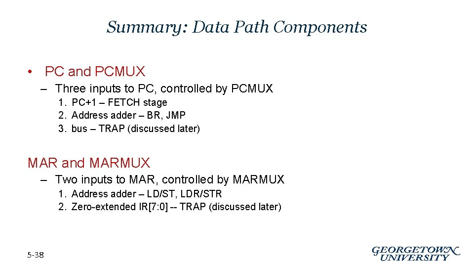 Summary: Data Path Components • PC and PCMUX – Three inputs to PC, controlled