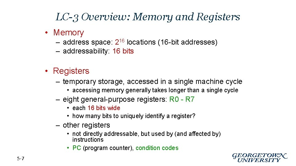 LC-3 Overview: Memory and Registers • Memory – address space: 216 locations (16 -bit
