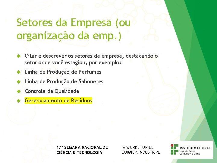 Setores da Empresa (ou organização da emp. ) Citar e descrever os setores da