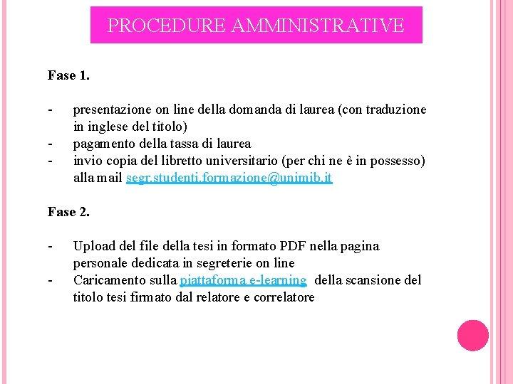 PROCEDURE AMMINISTRATIVE Fase 1. - presentazione on line della domanda di laurea (con traduzione