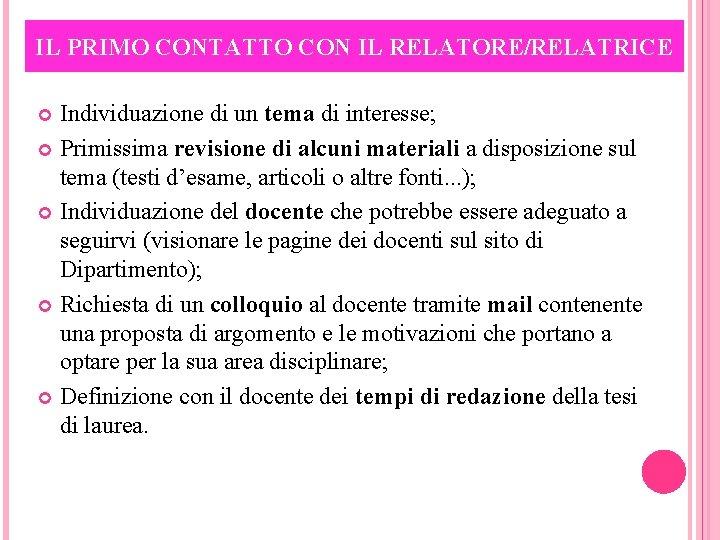 IL PRIMO CONTATTO CON IL RELATORE/RELATRICE Individuazione di un tema di interesse; Primissima revisione