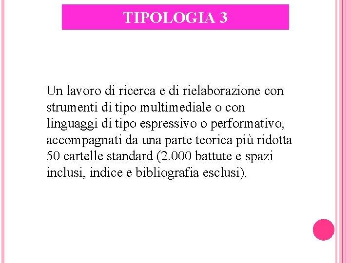 TIPOLOGIA 3 Un lavoro di ricerca e di rielaborazione con strumenti di tipo multimediale