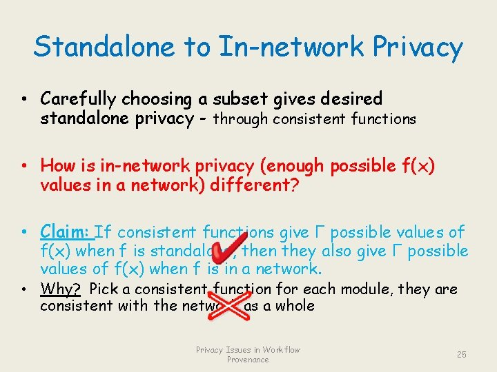 Standalone to In-network Privacy • Carefully choosing a subset gives desired standalone privacy -