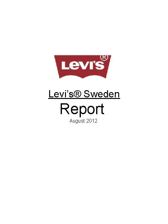 Levi's® Sweden Report August 2012