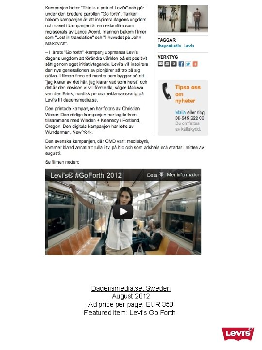 Dagensmedia. se, Sweden August 2012 Ad price per page: EUR 350 Featured item: Levi's
