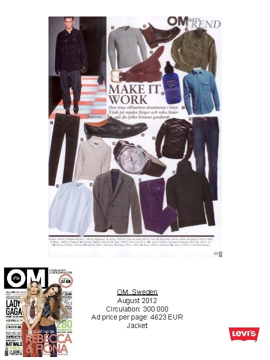 OM, Sweden August 2012 Circulation: 300 000 Ad price per page: 4623 EUR Jacket