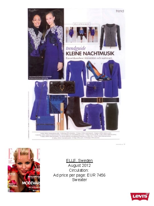 ELLE, Sweden August 2012 Circulation: Ad price per page: EUR 7456 Sweater