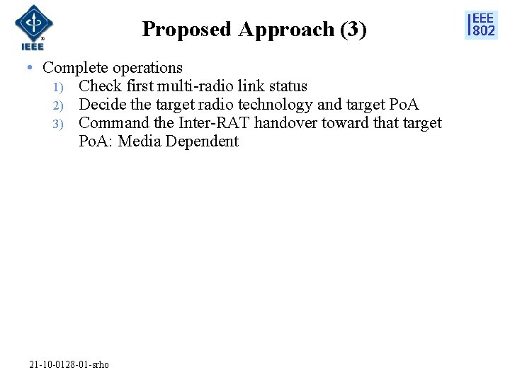 Proposed Approach (3) • Complete operations 1) Check first multi-radio link status 2) Decide