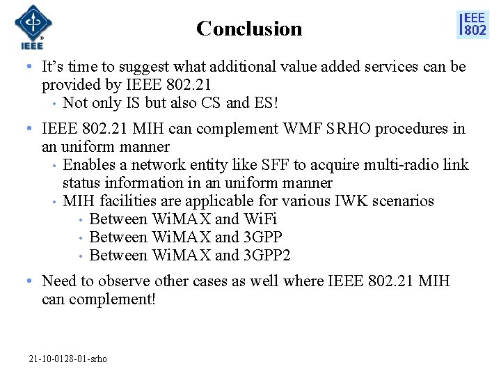 Conclusion • It's time to suggest what additional value added services can be provided