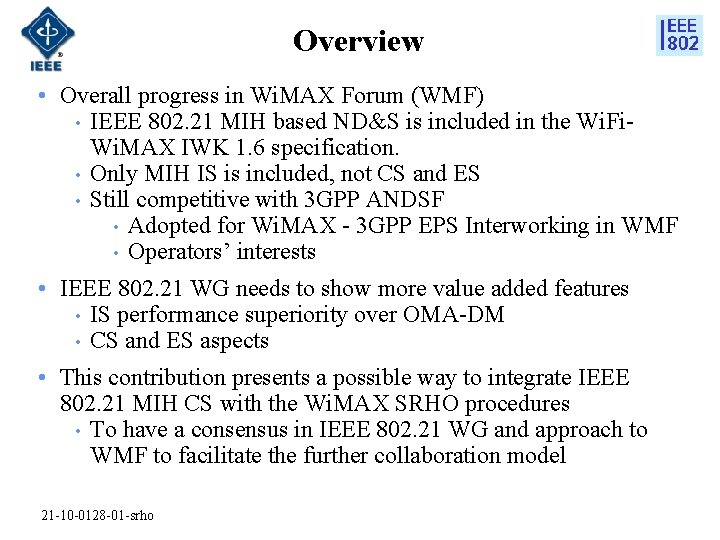 Overview • Overall progress in Wi. MAX Forum (WMF) • IEEE 802. 21 MIH