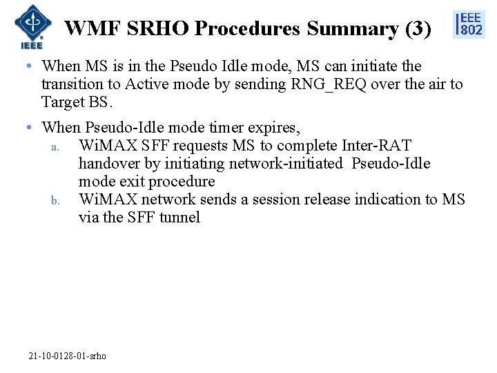 WMF SRHO Procedures Summary (3) • When MS is in the Pseudo Idle mode,