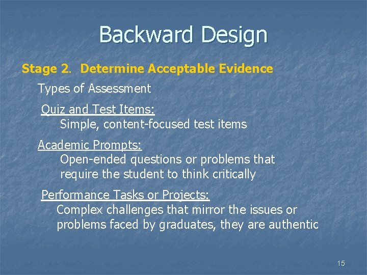 Backward Design Stage 2. Determine Acceptable Evidence Types of Assessment Quiz and Test Items: